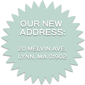 Our New Address is 20 Melvin Ave.  Lynn, MA 01902